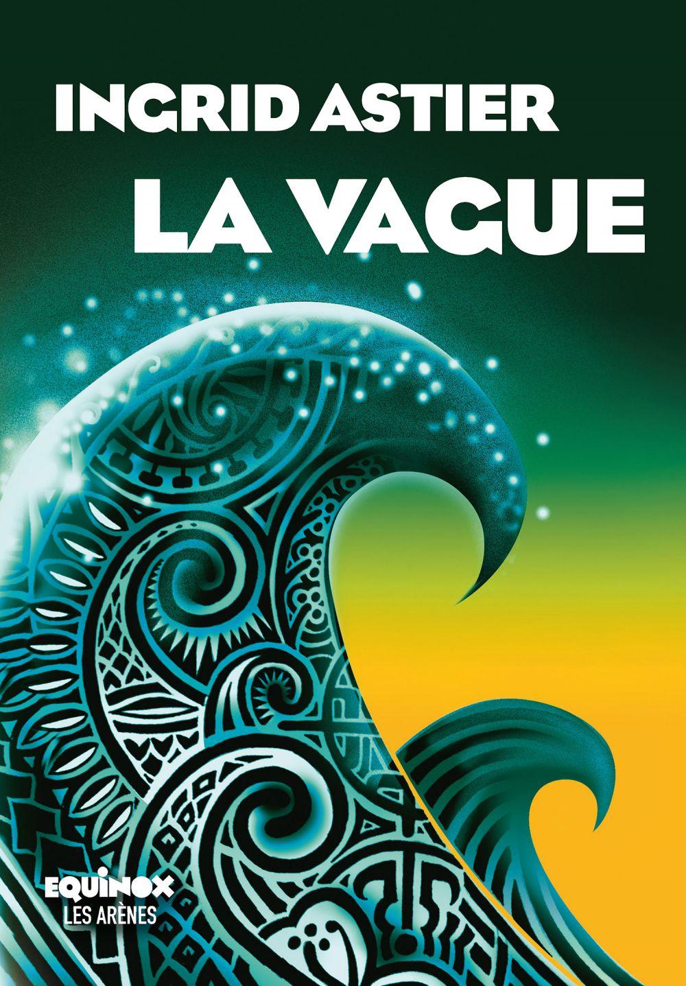 La Vague | Astier, Ingrid