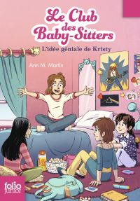 Image de couverture (Le Club des baby-sitters (Tome 1) - L'idée géniale de Kristy)