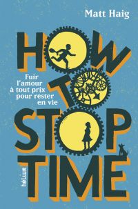 How to Stop Time | Haig, Matt. Auteur
