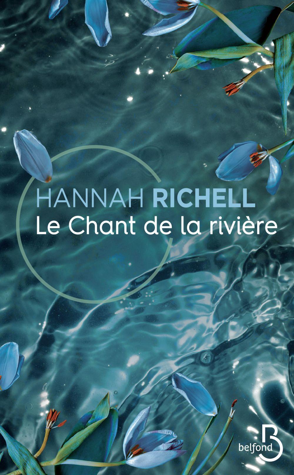 Le Chant de la rivière   Richell, Hannah. Auteur