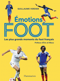 Émotions foot. Les plus gra...