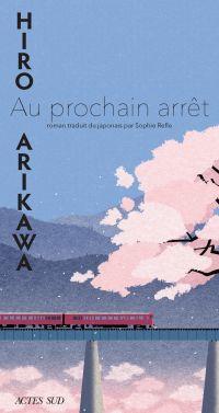 Au prochain arrêt | Arikawa, Hiro (1972-....). Auteur