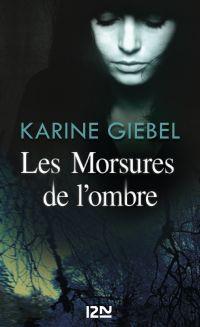 Les Morsures de l'ombre | Giebel, Karine (1971-....). Auteur