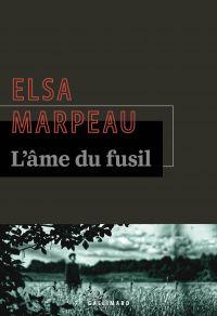 L'âme du fusil | Marpeau, Elsa. Auteur