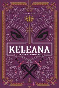 Keleana, tome 2 La Reine sans Couronne | J.Mass, Sarah. Auteur