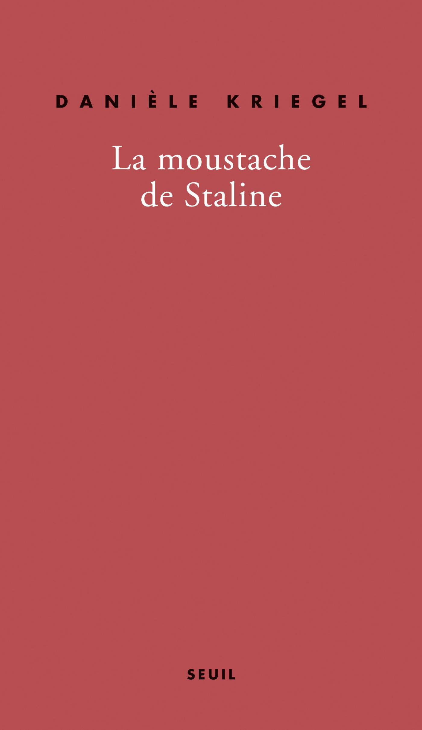 La Moustache de Staline | Kriegel, Danièle