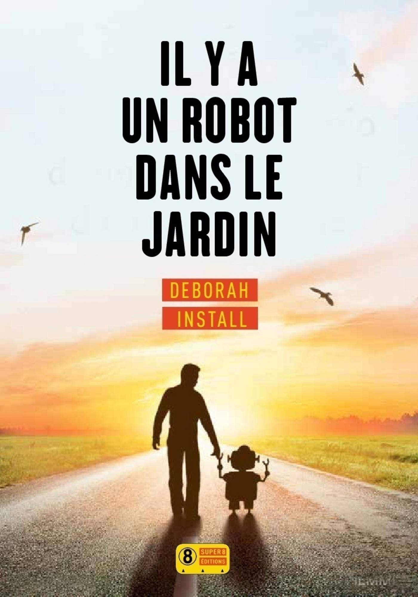 Il y a un robot dans le jardin | INSTALL, Deborah