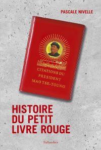 Histoire du petit livre rouge | Nivelle, Pascale. Auteur
