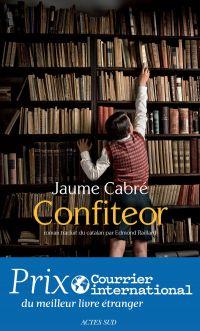 Confiteor | Cabré, Jaume (1947-....). Auteur