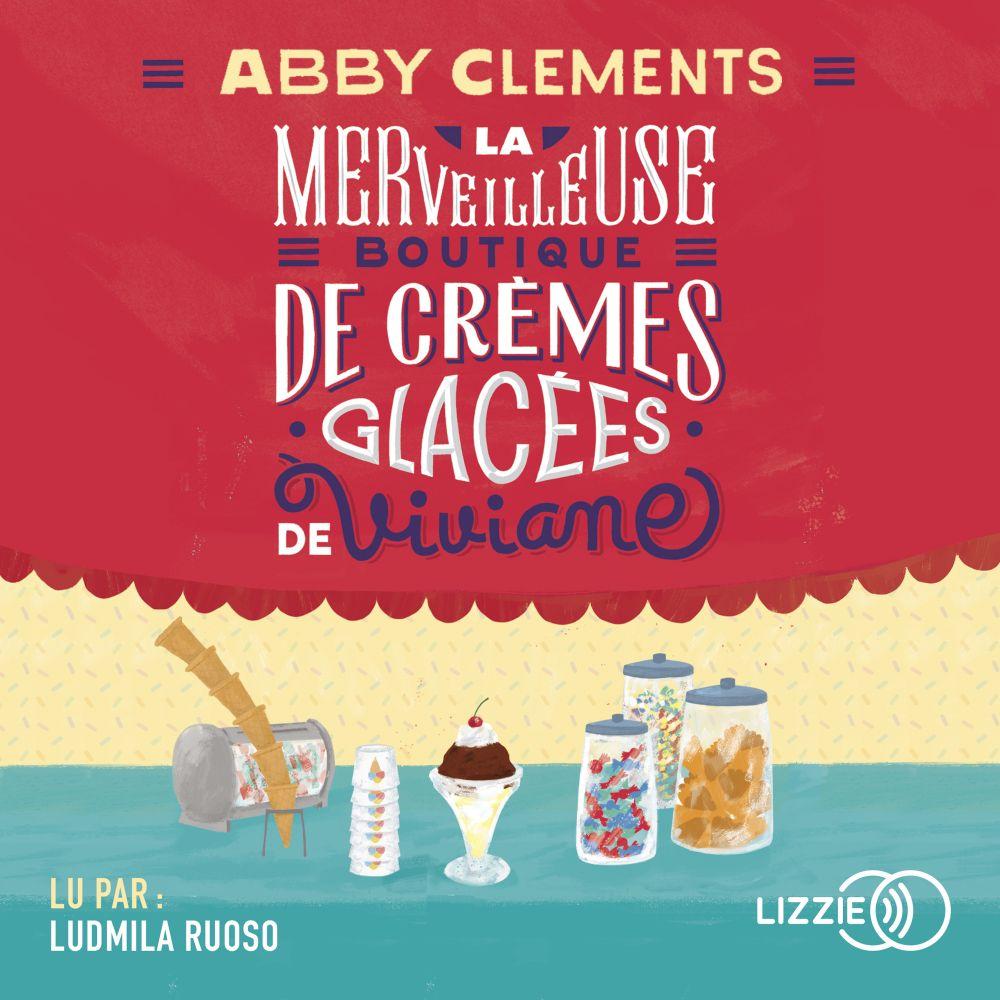 La Merveilleuse boutique de crèmes glacées de Viviane |