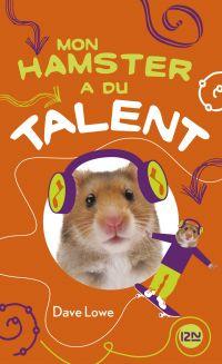 Mon hamster a du talent - tome 4   Lowe, Dave