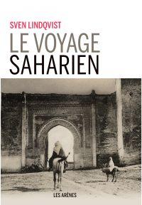 Le Voyage saharien | Lindqvist, Sven (1932-2019). Auteur