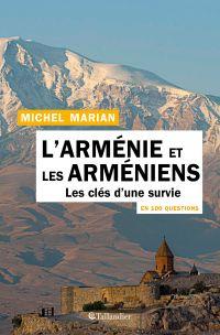 L'Arménie et les Arméniens en 100 questions | Marian, Michel. Auteur