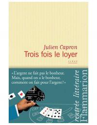 Trois fois le loyer | Capron, Julien (1977-....). Auteur
