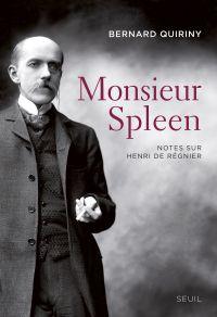 Monsieur Spleen. Notes sur Henri de Régnier