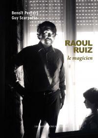 Raoul Ruiz : le magicien