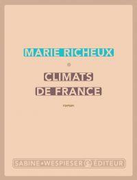 Climats de France | Richeux, Marie (1984-....). Auteur