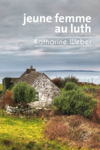 Jeune femme au luth | Weber, Katharine (1955-....). Auteur