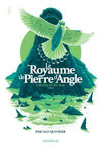 Le Royaume de Pierre d'Angle (tome 2) | Quiviger, Pascale. Auteur