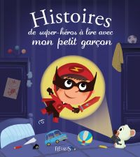 Histoires de super-héros à lire avec mon petit garçon
