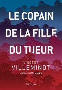 Le copain de la fille du tueur | Villeminot, Vincent