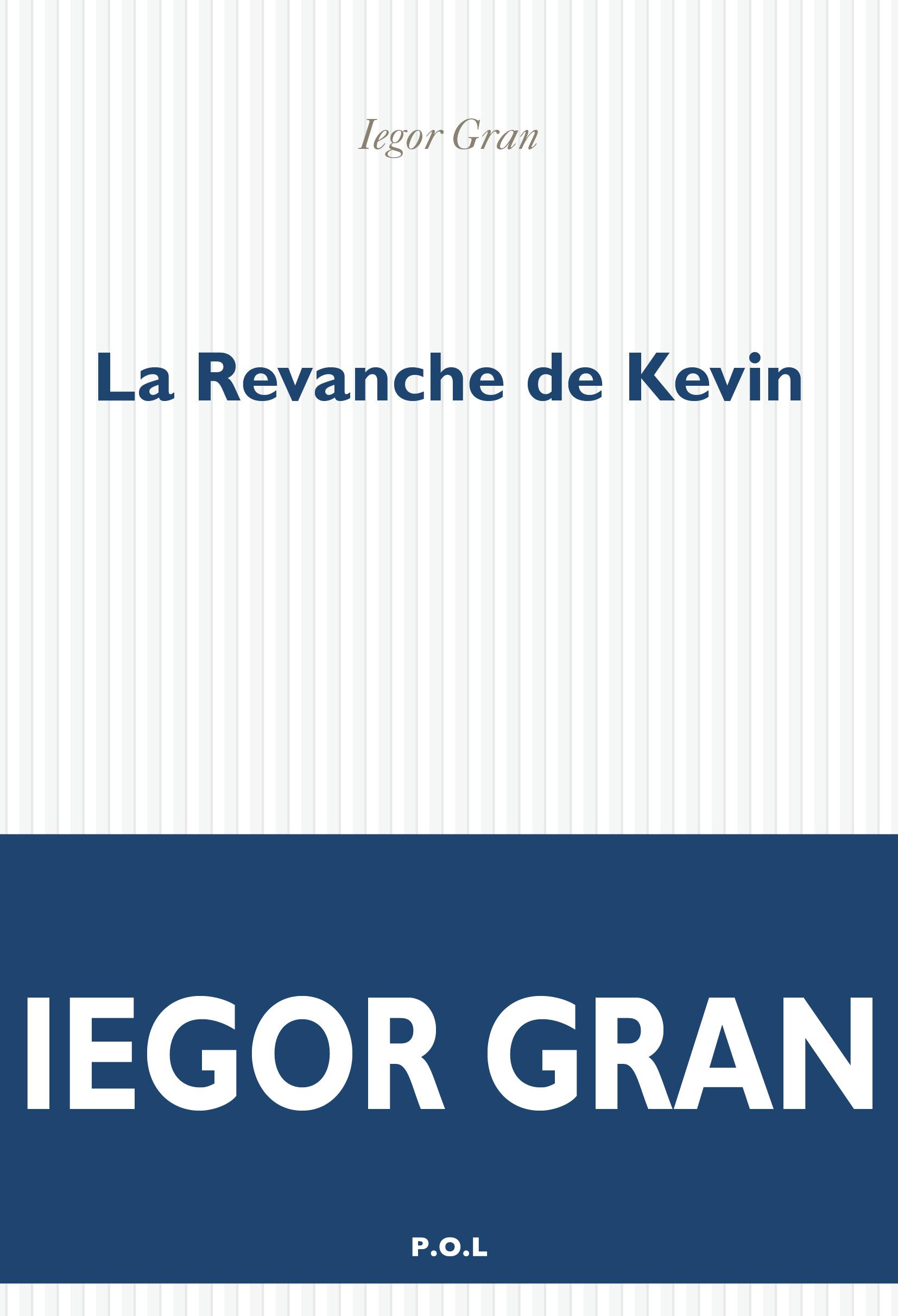 La Revanche de Kevin | Gran, Iegor