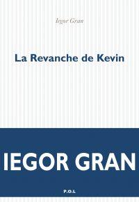 La Revanche de Kevin | Gran, Iegor. Auteur