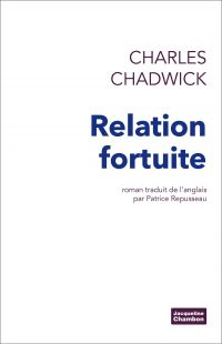 Relation fortuite | Chadwick, Charles (1932-....). Auteur