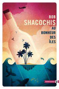 Au bonheur des îles | Shacochis, Bob (1951-....). Auteur