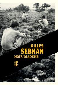 Noir diadème | Sebhan, Gilles. Auteur