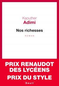 Nos richesses - Prix Renaudot des lycéens 2017 | Adimi, Kaouther. Auteur