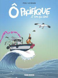 Ô Pacifique : L'eau qui dort